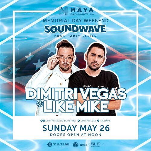 Dimitri Vegas and Like Mike at Maya Day & Nightclub