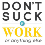 dontsuck-at-work-or-anything-web